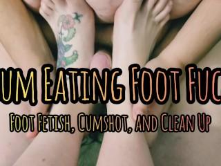 Sperm Eating Foot Fuck